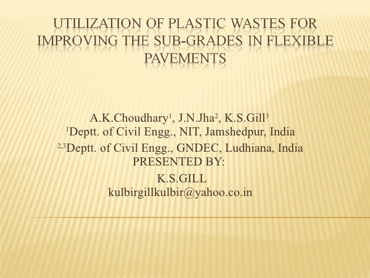 A.K.Choudhary 1 , J.N.Jha 2 , K.S.Gill 3  1 Deptt. of Civil Engg., NIT, Jamshedpur, India 2,3 Deptt. of Civil Engg., GNDE...