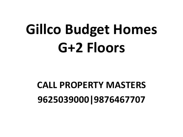 Gillco Budget Homes G+2 Floors CALL PROPERTY MASTERS 9625039000|9876467707