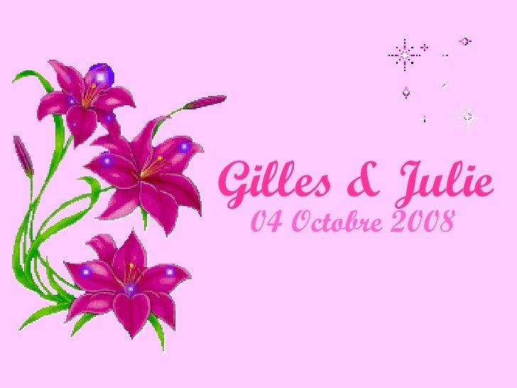 Gilles & Julie 04 Octobre 2008