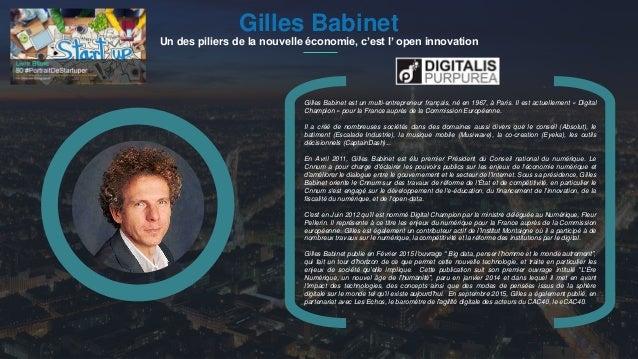 #PortraitDeStartuper 1Gilles Babinet Un des piliers de la nouvelle économie, c'est l' open innovation Gilles Babinet est u...