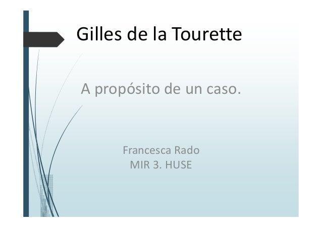GillesdelaTourette Apropósitodeuncaso. FrancescaRado MIR3.HUSE