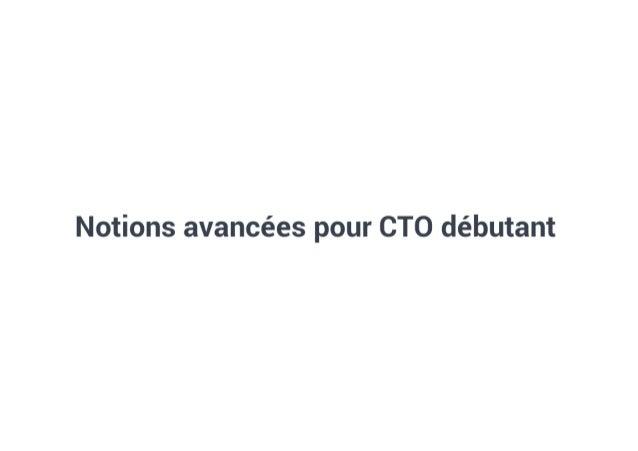 """""""Notions avancées pour CTO débutant"""" par Gilles Barbier"""