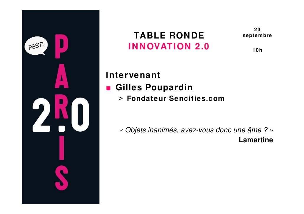 23      TABLE RONDE                      septembre      INNOVATION 2.0                      10h     Intervenant ■ Gilles P...