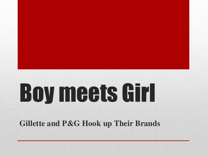 Boy meets GirlGillette and P&G Hook up Their Brands
