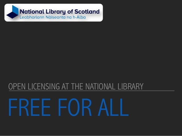 FREE FOR ALL OPEN LICENSING AT THE NATIONAL LIBRARY