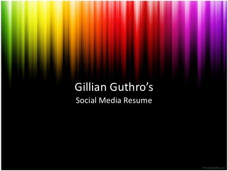 Gillian Guthro'sSocial Media Resume