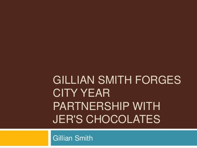 GILLIAN SMITH FORGES CITY YEAR PARTNERSHIP WITH JER'S CHOCOLATES Gillian Smith