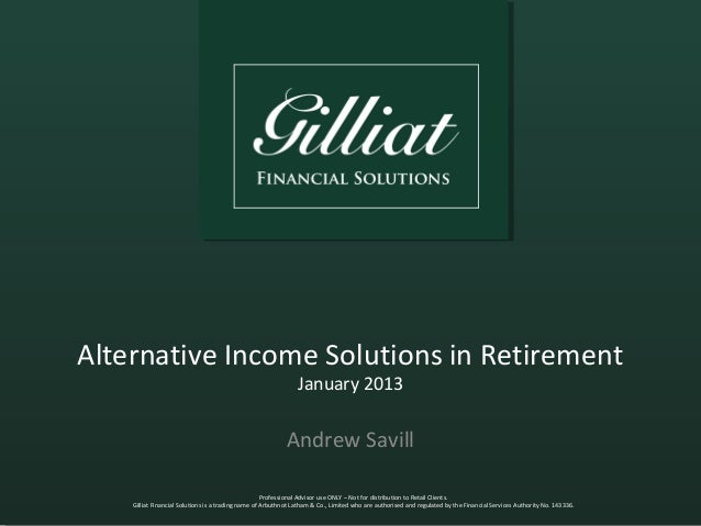 Alternative Income Solutions in Retirement                                                                January 2013    ...