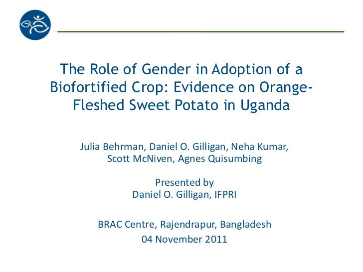 The Role of Gender in Adoption of aBiofortified Crop: Evidence on Orange-   Fleshed Sweet Potato in Uganda    Julia Behrma...
