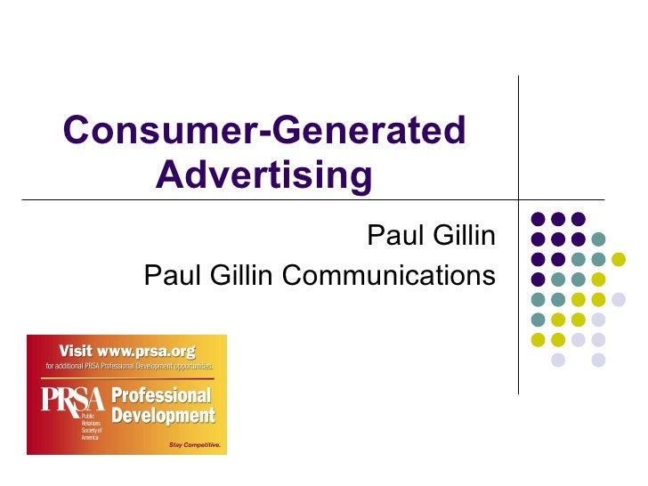 Consumer-Generated Advertising Paul Gillin Paul Gillin Communications
