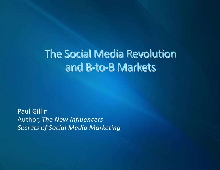 Social Media for B-to-B Commerce<br />Paul Gillin<br />Author, The New Influencers<br />Secrets of Social Media Marketing<...