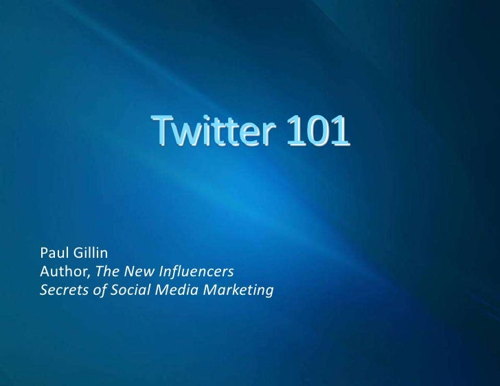 Twitter for Business<br />Paul Gillin<br />Author, The New Influencers<br />Secrets of Social Media Marketing<br />gillin....