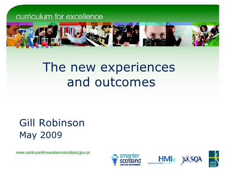 The new experiences  and outcomes Gill Robinson May 2009