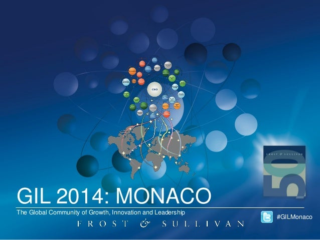 GIL 2014: MONACO The Global Community of Growth, Innovation and Leadership  #GILMonaco