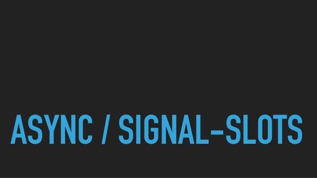 ASYNC / SIGNAL-SLOTS