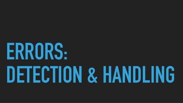 ERRORS: DETECTION & HANDLING