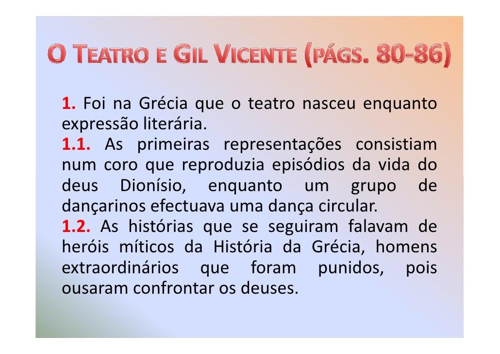 1. Foi na Grécia que o teatro nasceu enquanto expressão literária. 1.1. As primeiras representações consistiam num coro qu...
