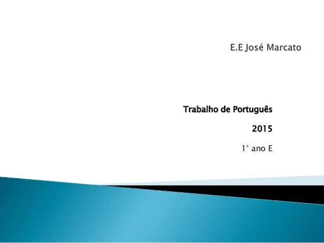 Trabalho de Português 2015 1° ano E