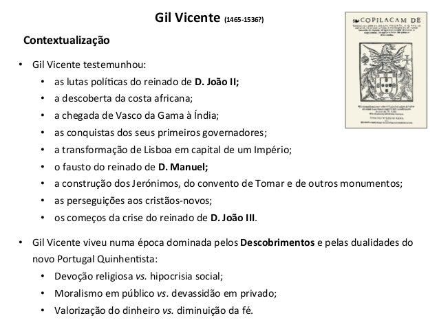 GilVicente(1465-1536?) Contextualização • GilVicentetestemunhou: • aslutaspolí3casdoreinadodeD.JoãoII; •...