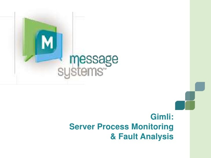 Gimli:Server Process Monitoring& Fault Analysis<br />