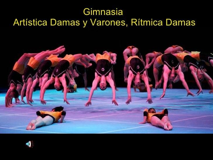Gimnasia  Artística Damas y Varones, Rítmica Damas