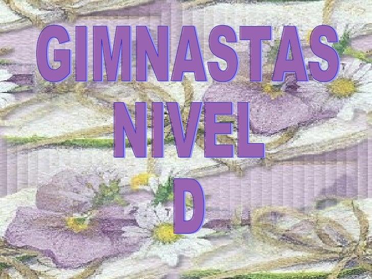 GIMNASTAS  NIVEL  D