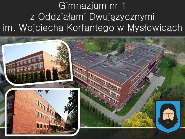 Gimnazjum nr 1 z Oddziałami Dwujęzycznymi im. Wojciecha Korfantego w Mysłowicach