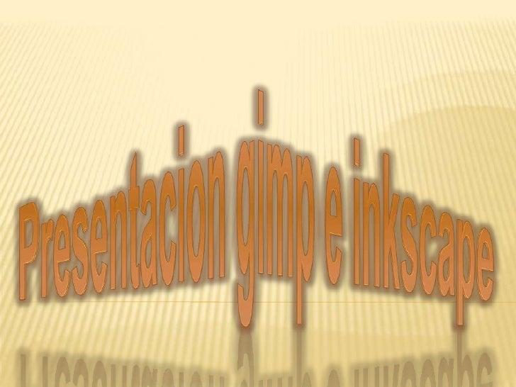 Presentaciongimp e inkscape<br />