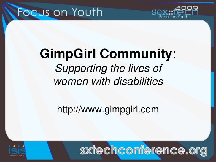 GimpGirl Community:Supporting the lives of women with disabilitieshttp://www.gimpgirl.com<br />