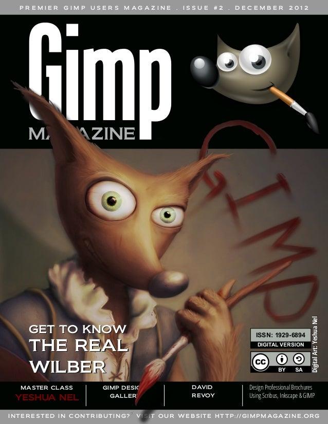 GIMP  USERS  M AG A Z I N E  .  ISSUE  #2  GET TO KNOW  YESHUA NEL  2012  DIGITAL VERSION  GIMP DESIGN GALLERY  I N T E R ...
