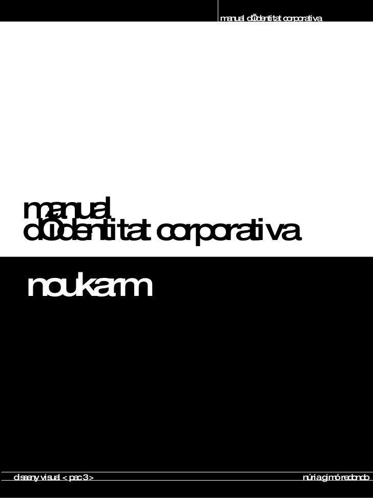 manual  d'identitat corporativa noukarm manual d'identitat corporativa disseny visual < pac 3 >  núria gimó redondo