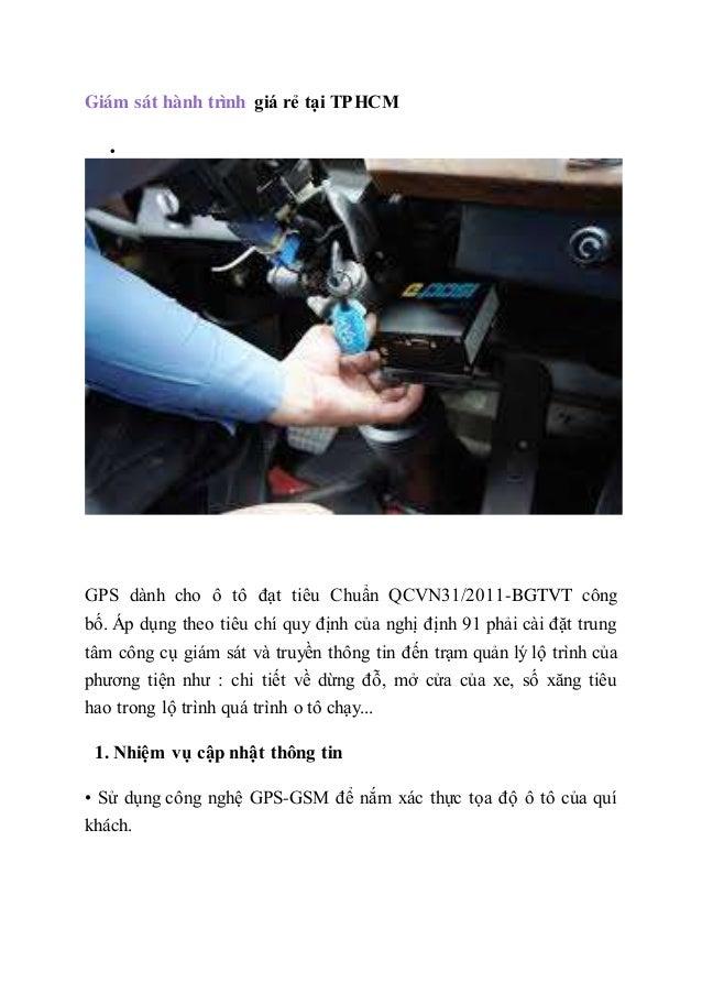 Giám sát hành trình giá rẻ tại TPHCM  GPS dành cho ô tô đạt tiêu Chuẩn QCVN31/2011-BGTVT công bố. Áp dụng theo tiêu chí q...