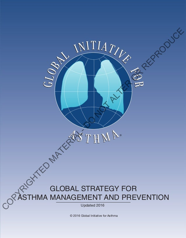 GINAReport2014 The Global Initiative for Asthma is supported by unrestricted educational grants from: Visit the GINA websi...