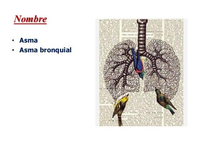 • Asma • Asma bronquial Nombre