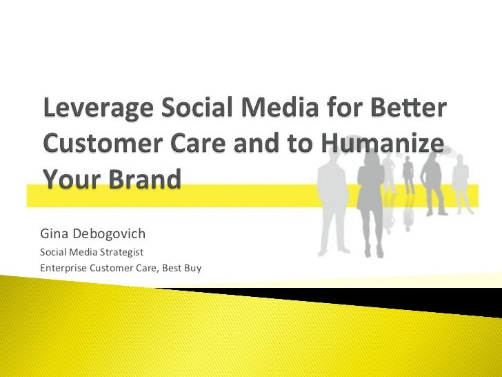 Gina	  Debogovich	  Social	  Media	  Strategist	  Enterprise	  Customer	  Care,	  Best	  Buy