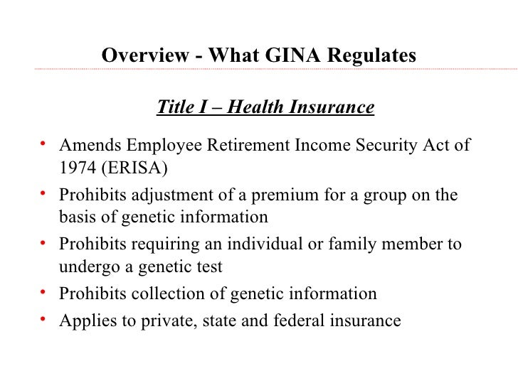 genetics information nondiscrimination act of 2008 Signed into law by george w bush may 21, 2008 gina protects americans from discrimination based on their genetic information in both health insurance (title i) and employment (title ii.