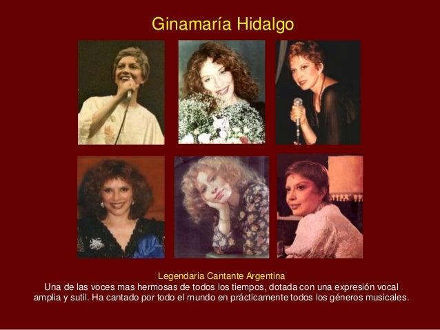 Ginamaría Hidalgo Legendaria Cantante Argentina Una de las voces mas hermosas de todos los tiempos, dotada con una expresi...