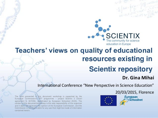 Teachers' views on quality of educational resources existing in Scientix repository The work presented in this document/ w...