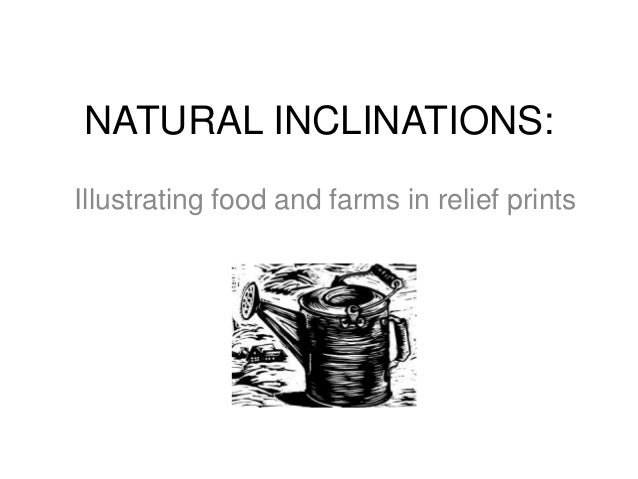 NATURAL INCLINATIONS: Illustrating food and farms in relief prints