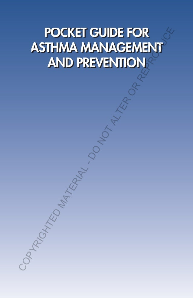 POCKET GUIDE FOR ASTHMA MANAGEMENT AND PREVENTION A Pocket Guide for Physicians and Nurses Revised 2014 (for Adults and Ch...