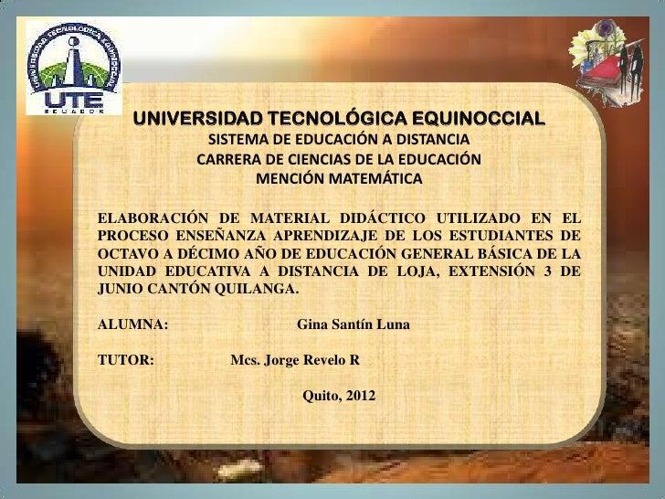 UNIVERSIDAD TECNOLÓGICA EQUINOCCIAL           SISTEMA DE EDUCACIÓN A DISTANCIA          CARRERA DE CIENCIAS DE LA EDUCACIÓ...