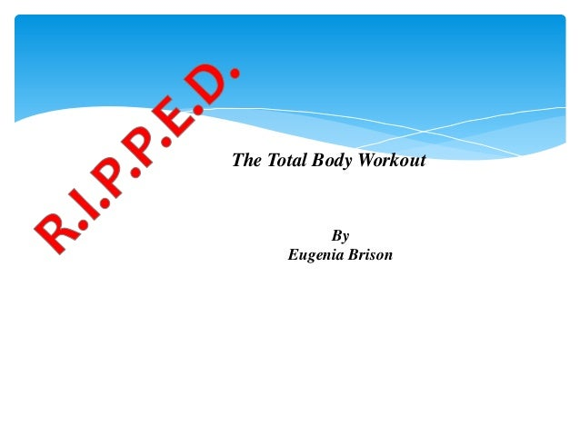 The Total Body Workout           By      Eugenia Brison