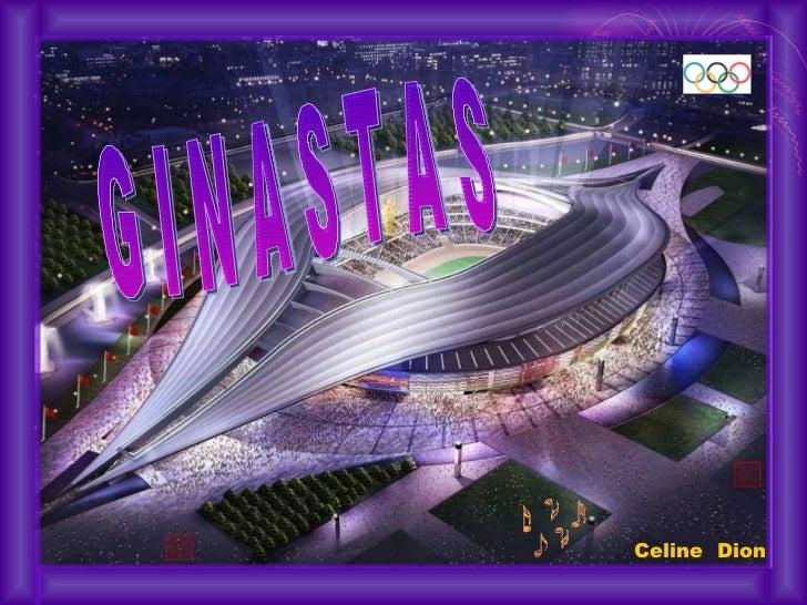 G I N A S T A S Celine  Dion