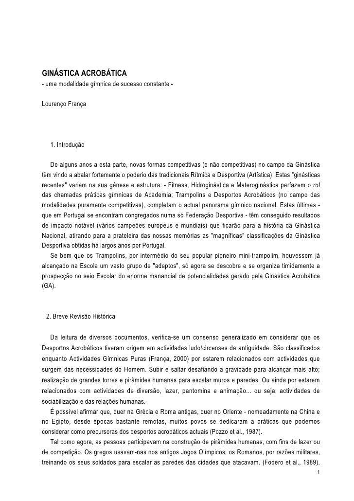 GINÁSTICA ACROBÁTICA- uma modalidade gímnica de sucesso constante -Lourenço França   1. Introdução   De alguns anos a esta...
