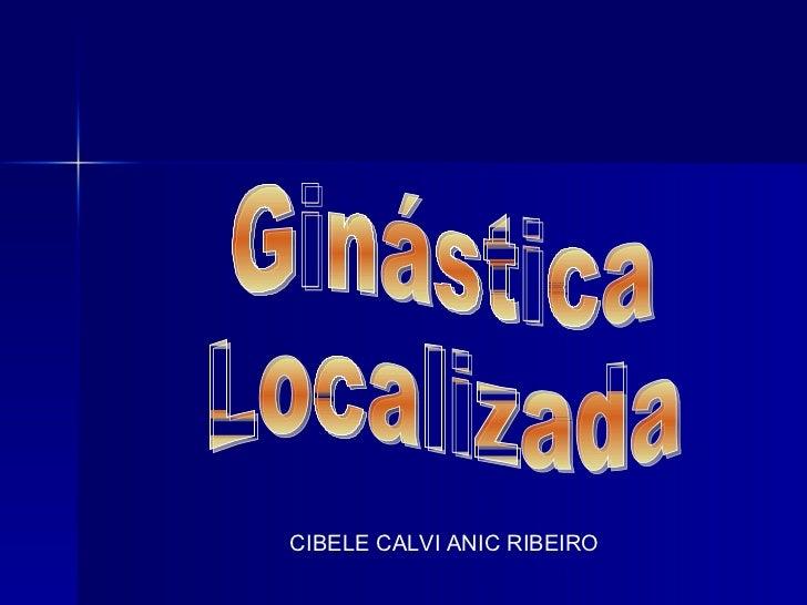 CIBELE CALVI ANIC RIBEIRO Ginástica Localizada