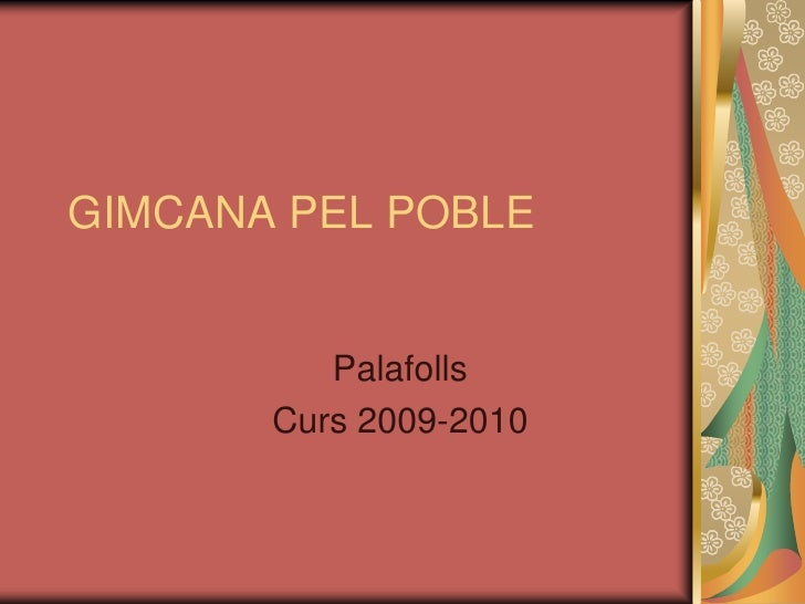 GIMCANA PEL POBLE             Palafolls        Curs 2009-2010