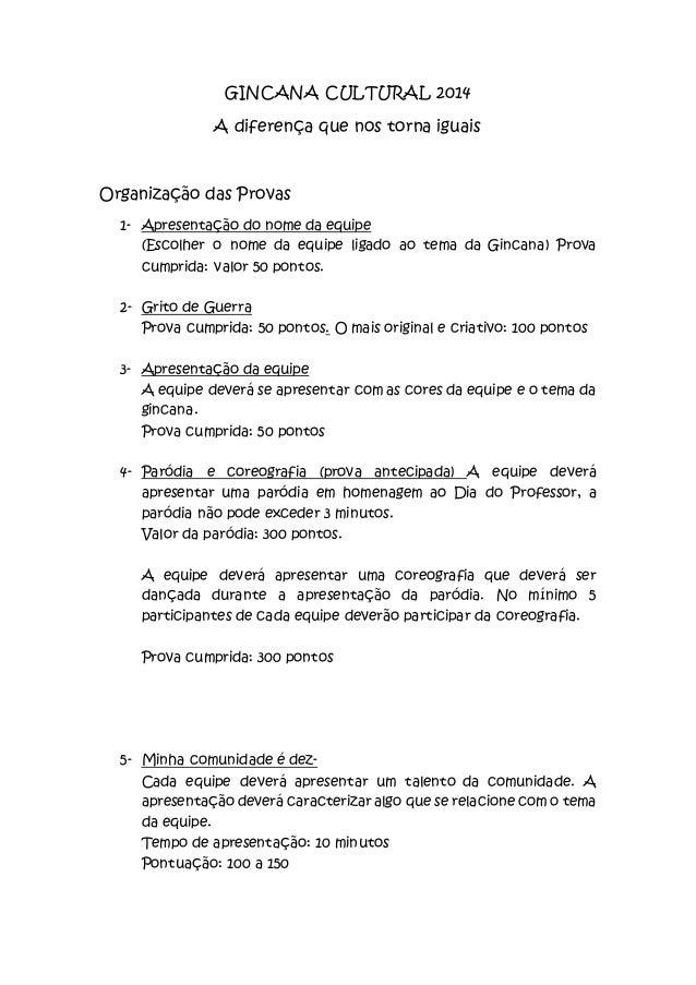GINCANA CULTURAL 2014 A diferença que nos torna iguais Organização das Provas 1- Apresentação do nome da equipe (Escolher ...