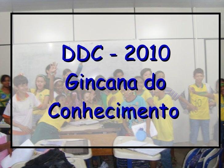 Gincana do Conhecimento - DDC 2010