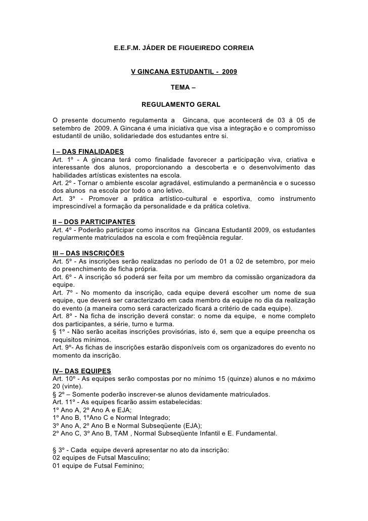 E.E.F.M. JÁDER DE FIGUEIREDO CORREIA                            V GINCANA ESTUDANTIL - 2009                               ...