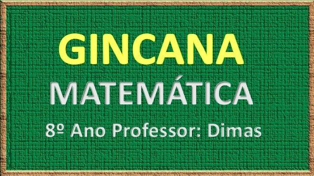 MATEMÁTICA 8º Ano Professor: Dimas